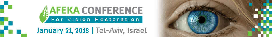 Afeka Conference for Vision Restoration. January 21, 2018. Tel-Aviv, Israel